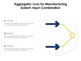 Aggregator Icon For Manufacturing System Input Combination