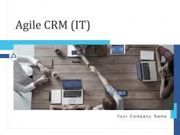 Agile CRM IT Powerpoint Presentation Slides