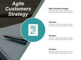 Agile Customers Strategy Ppt Powerpoint Presentation Ideas Display Cpb