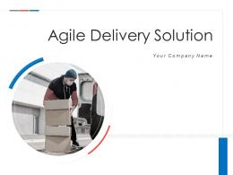Agile Delivery Solution Powerpoint Presentation Slides