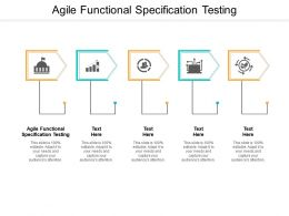 Agile Functional Specification Testing Ppt Powerpoint Presentation Summary Cpb