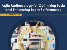Agile Methodology For Optimizing Tasks And Enhancing Team Performance Powerpoint Presentation Slides