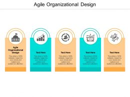Agile Organizational Design Ppt Powerpoint Presentation Pictures Microsoft Cpb