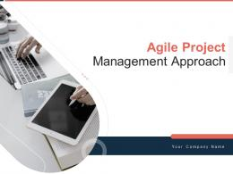 Agile Project Management Approach Powerpoint Presentation Slides