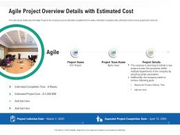 Agile Project Overview Details With Estimated Cost Ppt Introduction