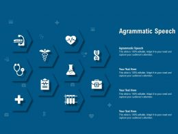 Agrammatic Speech Ppt Powerpoint Presentation Pictures Template
