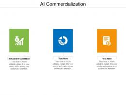 AI Commercialization Ppt Powerpoint Presentation Infographics File Formats Cpb