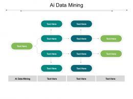Ai Data Mining Ppt Powerpoint Presentation Layouts Format Ideas Cpb