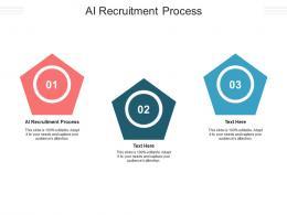 AI Recruitment Process Ppt Powerpoint Presentation Styles Design Templates Cpb