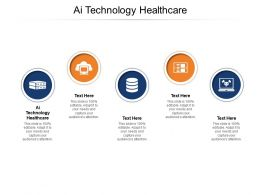 Ai Technology Healthcare Ppt Powerpoint Presentation Gallery Show Cpb
