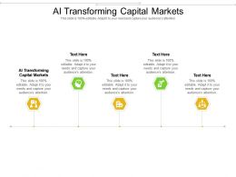 AI Transforming Capital Markets Ppt Powerpoint Presentation Outline Topics Cpb