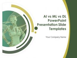 AI Vs ML Vs DL Powerpoint Presentation Slide Templates Complete Deck