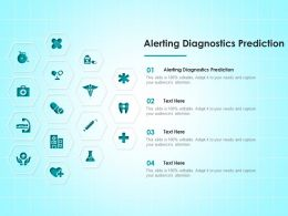 Alerting Diagnostics Prediction Ppt Powerpoint Presentation Infographics Slide