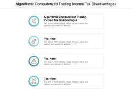 Algorithmic Computerized Trading Income Tax Disadvantages Ppt Powerpoint Presentation Styles Cpb