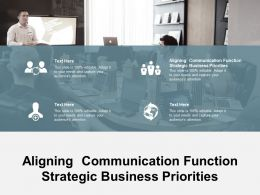 Aligning Communication Function Strategic Business Priorities Ppt Icon Files Cpb
