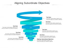 Aligning Subordinate Objectives Ppt Powerpoint Presentation Outline Layout Ideas Cpb