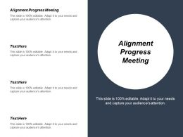 Alignment Progress Meeting Ppt Powerpoint Presentation Diagram Images Cpb