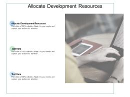 Allocate Development Resources Ppt Powerpoint Presentation Infographic Template Cpb