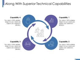 along_with_superior_technical_capabilities_ppt_ideas_shapes_Slide01