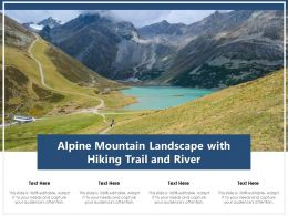 Alpine Mountain Landscape With Hiking Trail And River