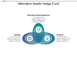 Alternative Assets Hedge Fund Ppt Powerpoint Presentation Infographic Template Icon Cpb