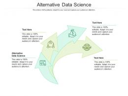 Alternative Data Science Ppt Powerpoint Presentation File Graphics Pictures Cpb