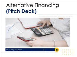 Alternative Financing Pitch Deck Powerpoint Presentation Slides