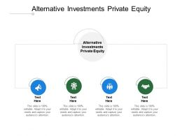 Alternative Investments Private Equity Ppt Powerpoint Presentation Show Slide Cpb
