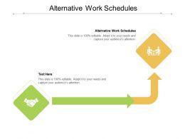 Alternative Work Schedules Ppt Powerpoint Presentation Show Inspiration Cpb