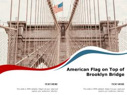 American Flag On Top Of Brooklyn Bridge