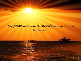 Amos 4 1 The Poor And Crush The Needy Powerpoint Church Sermon