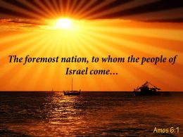 Amos 6 1 The Foremost Nation To Whom Powerpoint Church Sermon
