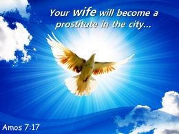 Amos 7 17 Your Wife Will Become A Prostitute Powerpoint Church Sermon