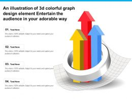 An Illustration Of 3d Colorful Graph Design Element Entertain The Audience In Your Adorable Way
