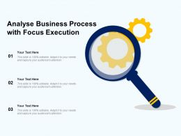 Analyse Business Process With Focus Execution