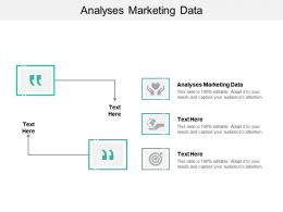 Analyses Marketing Data Ppt Powerpoint Presentation Slides Templates Cpb