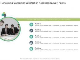 Analysing Consumer Satisfaction Feedback Survey Forms Infographic Template