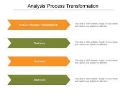 Analysis Process Transformation Ppt Powerpoint Presentation Summary Show Cpb