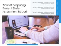 Analyst Preparing Present State Assessment Report