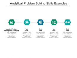 Analytical Problem Solving Skills Examples Ppt Powerpoint Presentation Pictures Slide Cpb