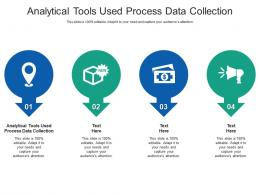 Analytical Tools Used Process Data Collection Ppt Powerpoint Presentation Layouts Show Cpb