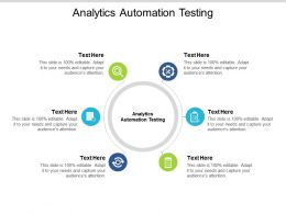 Analytics Automation Testing Ppt Powerpoint Presentation Pictures Influencers Cpb