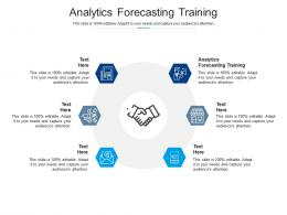 Analytics Forecasting Training Ppt Powerpoint Presentation Layouts Clipart Cpb