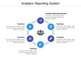 Analytics Reporting System Ppt Powerpoint Presentation Outline Gridlines Cpb