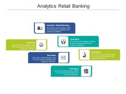 Analytics Retail Banking Ppt Powerpoint Presentation Pictures Graphics Template Cpb