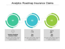 Analytics Roadmap Insurance Claims Ppt Powerpoint Presentation Layouts Layout Ideas Cpb