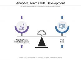Analytics Team Skills Development Ppt Powerpoint Presentation Styles Design Ideas Cpb
