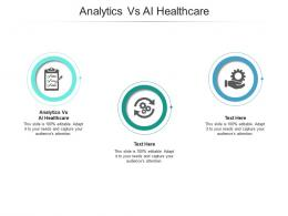 Analytics Vs AI Healthcare Ppt Powerpoint Presentation Styles Designs Cpb