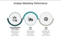 Analyze Marketing Performance Ppt Powerpoint Presentation Outline Background Images Cpb