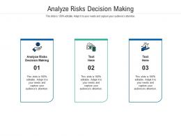 Analyze Risks Decision Making Ppt Powerpoint Presentation Slides Example Cpb